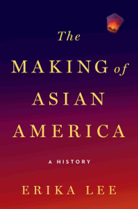 "Book cover for ""The Making of Asian America: A History"""