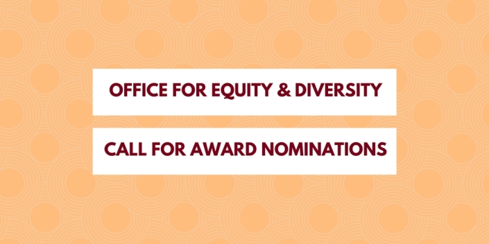 Office for Equity and Diversity Call for Award Nominations